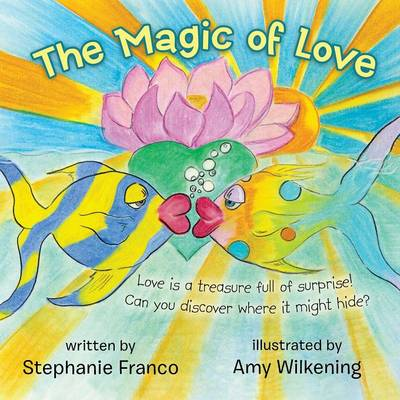 The Magic of Love by Stephanie Franco