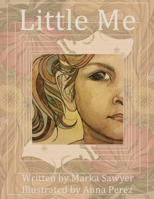 Little Me by Marka Sawyer