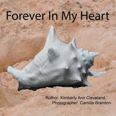 Forever in My Heart by Kimberly Ann Cleveland