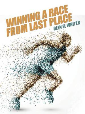 Winning a Race from Last Place by Glen El Writer