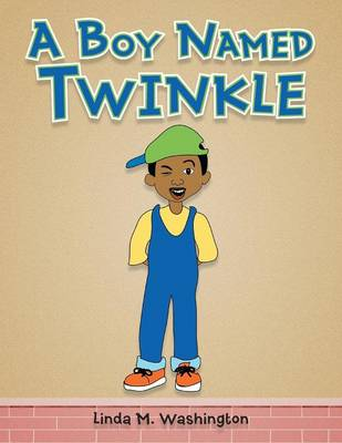 A Boy Named Twinkle by Linda M Washington