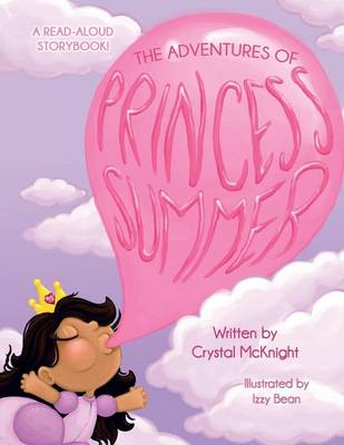 The Adventures of Princess Summer by Crystal McKnight