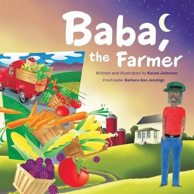 Baba, the Farmer by Karen Johnson