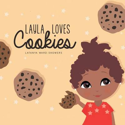 Layla Loves Cookies by Latanya Showers