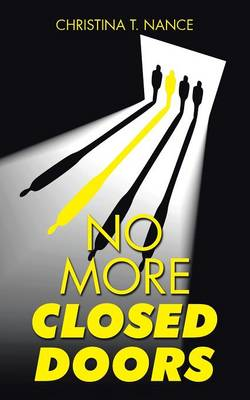 No More Closed Doors by Christina T Nance
