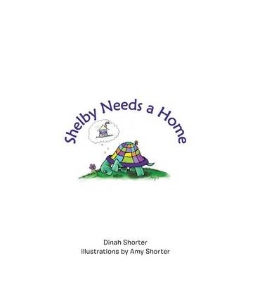 Shelby Needs a Home by Dinah M Shorter