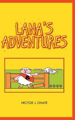 Lana's Adventures by Hector J Onate
