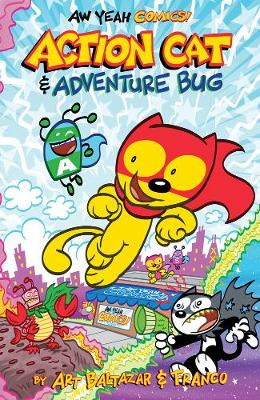 Aw Yeah Comics: Action Cat! by Art Baltazar