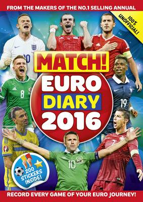 Match! Euro 2016 Diary: Record Every Game of Your Euro Journey 100% Unofficial by Match