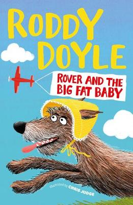 Rover and the Big Fat Baby by Roddy Doyle