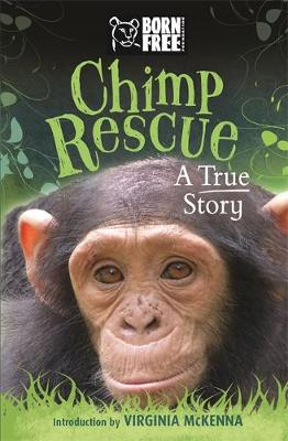 Born Free Chimp Rescue A True Story by Jess French