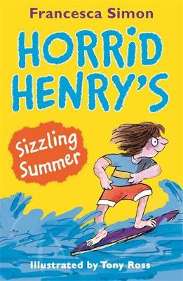 Horrid Henry's Sizzling Summer by Francesca Simon