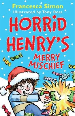 Horrid Henry's Merry Mischief by Francesca Simon