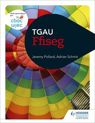 WJEC GCSE Physics Welsh Edition by Jeremy Pollard, Adrian Schmit