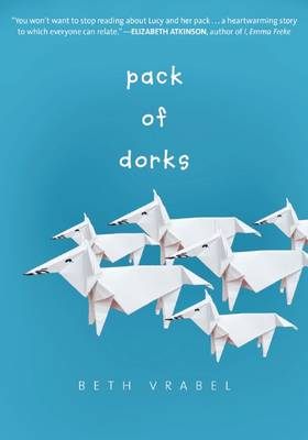 Pack of Dorks by Beth Vrabel
