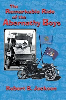 The Amazing Ride of the Abernathy Boys by Robert B (Duke University Durham North Carolina) Jackson