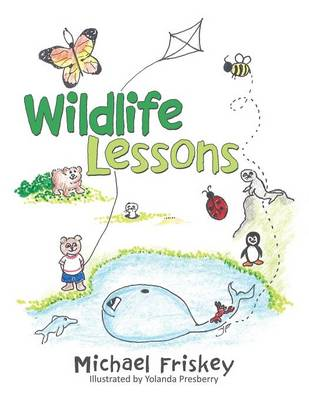 Wildlife Lessons by Michael Friskey