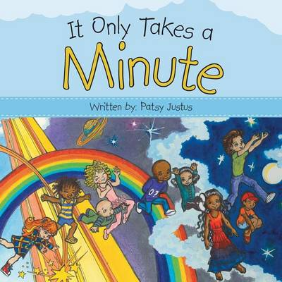 It Only Takes a Minute by Patsy Justus