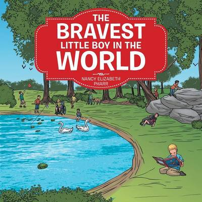 The Bravest Little Boy in the World by Nancy Elizabeth Pharr