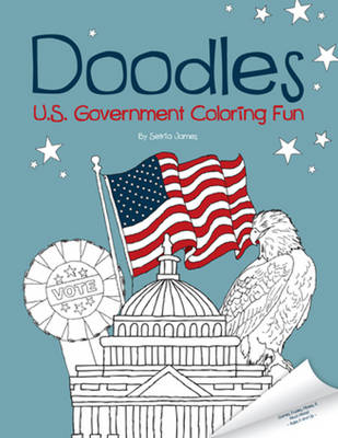 Doodles U.S. Government Coloring Fun by Setria James