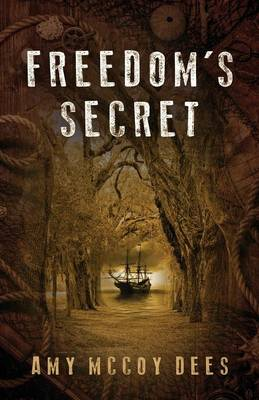 Freedom's Secret by Amy McCoy Dees