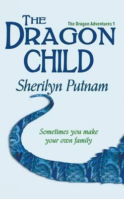The Dragon Child by Sherilyn Putnam