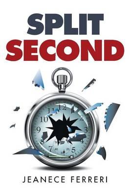 Split Second by Jeanece Ferreri