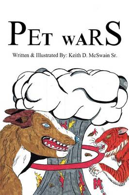 Pet Wars by Keith McSwain