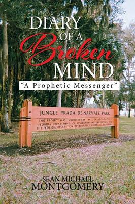Diary of a Broken Mind A Prophetic Messenger by Sean Michael Montgomery