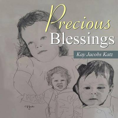 Precious Blessings by Kay Jacobs Katz