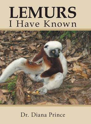 Lemurs I Have Known by Dr Diana Prince