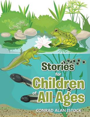 Stories for Children of All Ages by Conrad Alan Istock