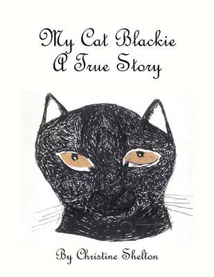 My Cat Blackie A True Story by Christine Shelton