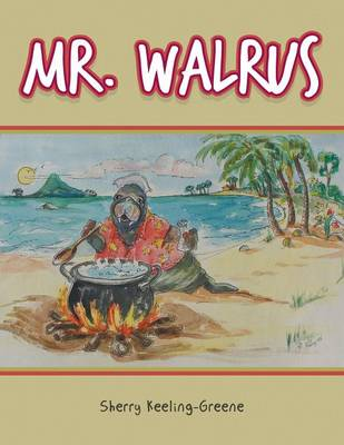 Mr. Walrus by Sherry Keeling-Greene