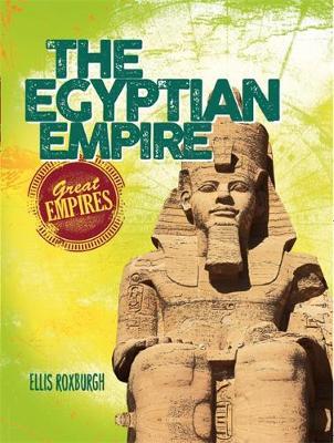 The Egyptian Empire by Ellis Roxburgh