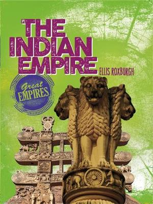 The Indian Empire by Ellis Roxburgh