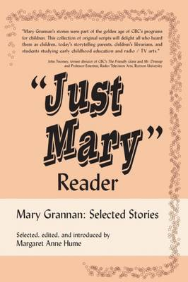 Just Mary Reader Mary Grannan Selected Stories by Margaret Anne Hume