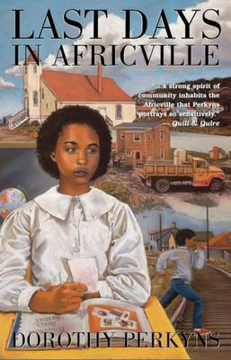 Last Days in Africville by Dorothy Perkyns