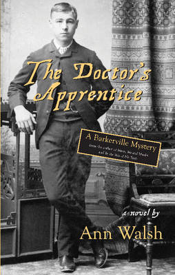 The Doctor's Apprentice A Barkerville Mystery by Ann Walsh