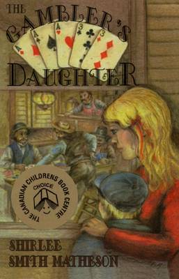 The Gambler's Daughter by Shirlee Smith Matheson