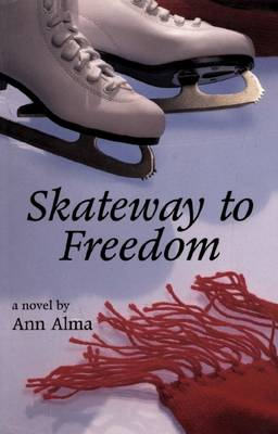 Skateway to Freedom by Ann Alma