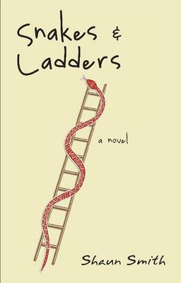 Snakes and Ladders A Novel by Shaun Smith