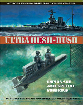 Ultra Hush-hush Espionage and Special Missions by Stephen Shapiro, Tina Forrester