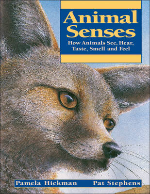 Animal Senses by Pamela Hickman