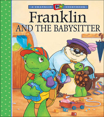 Franklin and the Babysitter by Paulette Bourgeois, Brenda Clark