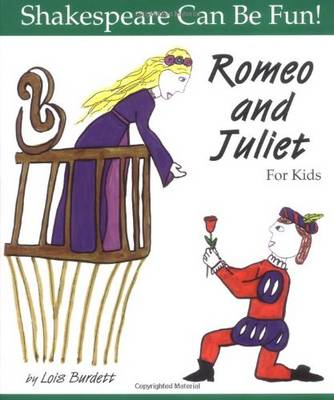 Romeo and Juliet for Kids by Lois Burdett