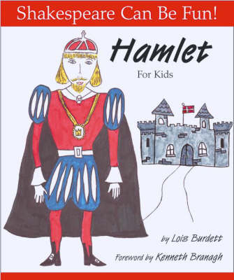 Hamlet for Kids by Lois Burdett, Kenneth Branagh
