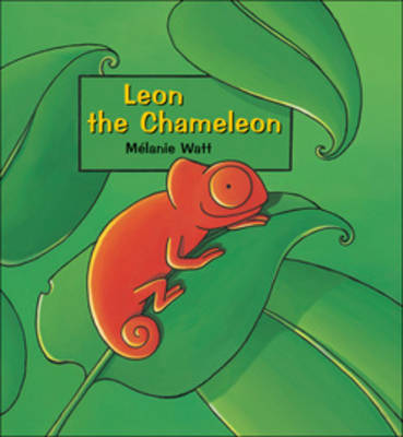 Leon the Chameleon by Melanie Watt