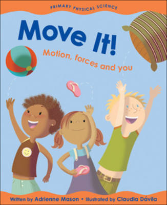 Move it! by Adrienne Mason
