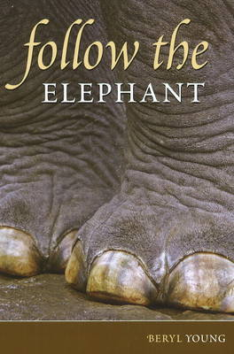 Follow the Elephant by Beryl Young